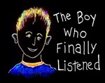 The Boy Who Finally Listened