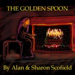 The Golden Spoon story by Alan & Sharon Scofield at The Story Home.com